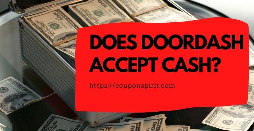 Does Doordash Accept Cash