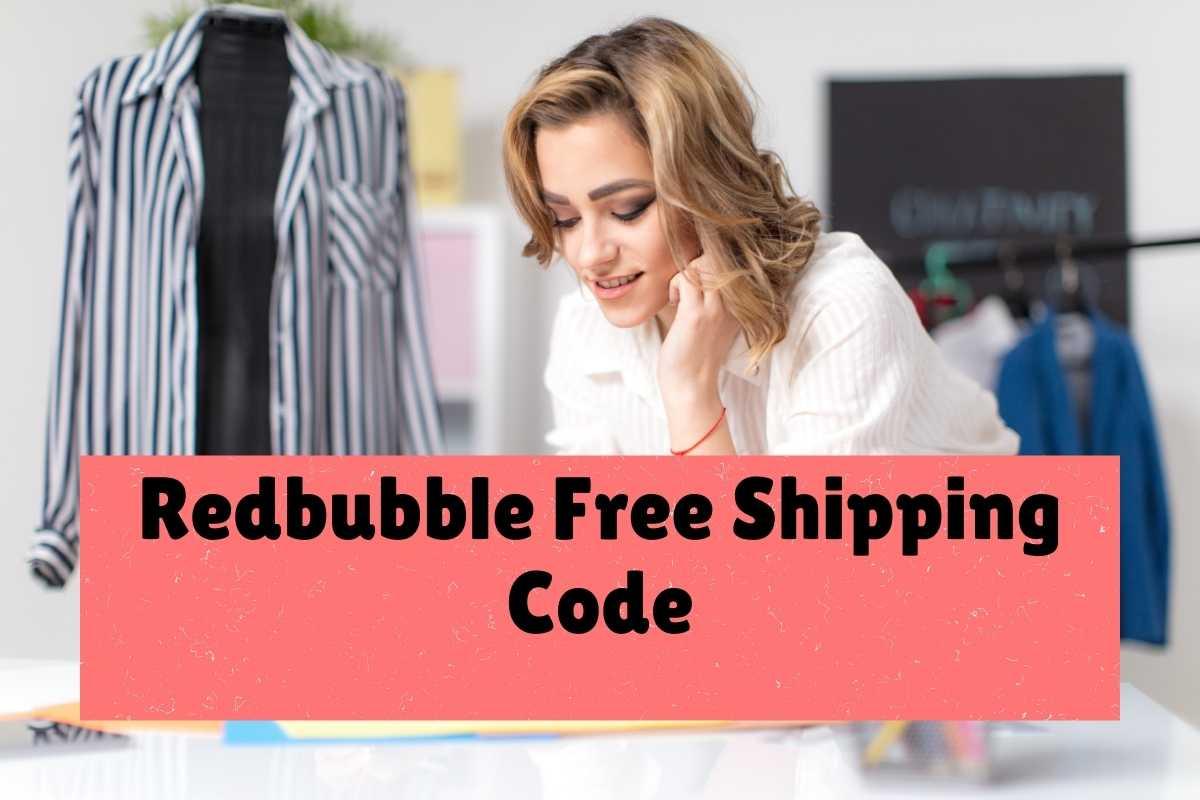 Redbubble Free Shipping Code